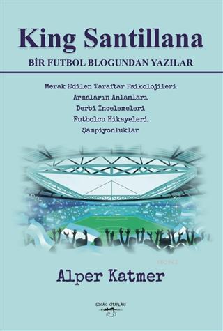 King Santillana Bir Futbol Blogundan Yazılar