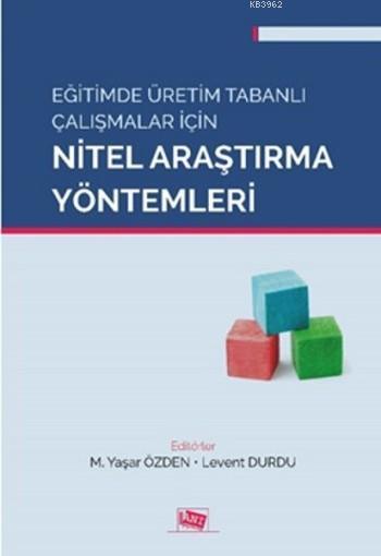 Eğitimde Üretim Tabanlı Çalışmalar için Nitel Araştırma Yöntemleri