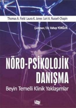 Nöro-Psikolojik Danışma; Beyin Temelli Klinik Yaklaşımlar