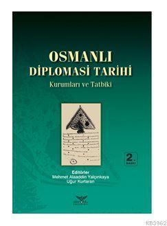 Osmanlı Diplomasi Tarihi Kurumlar ve Tatbiki