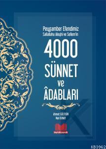 Peygamber Efendimizin 4000 Sünnet ve Adapları