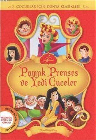 Pamuk Prenses ve Yedi Cüceler; Çocuklar İçin Dünya Klasikleri - Resimli Dünya Masalları