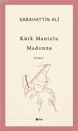 Kürk Mantolu Madonna; btün