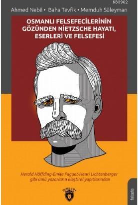 Osmanlı Felsefecilerinin Gözünden Nietzsche Hayatı, Eserleri ve Felsefesi