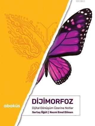 Dijimorfoz; Dijital Dönüşüm Üzerine Notlar