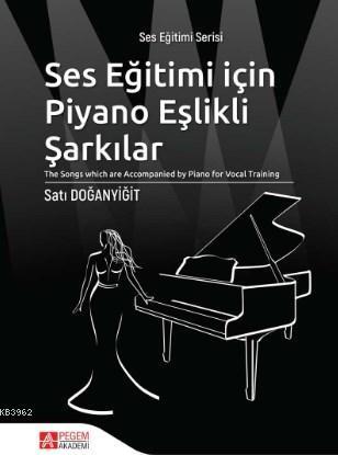 Ses Eğitimi İçin Piyano Eşlikli Şarkılar;