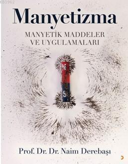 Manyetizma; Manyetik Maddeler ve Uygulamaları