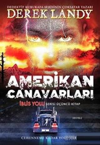 Amerikan Canavarları; İblis Yolu Serisi Üçüncü Kitap