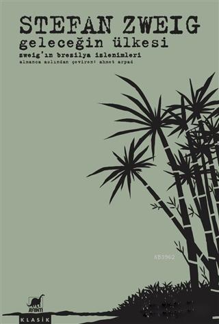 Geleceğin Ülkesi; Zweig'ın Brezilya İzlenimleri
