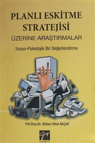 Planlı Eskitme Stratejisi Üzerine Araştırmalar; Sosyo-Psikolojik Bir Değerlendirme