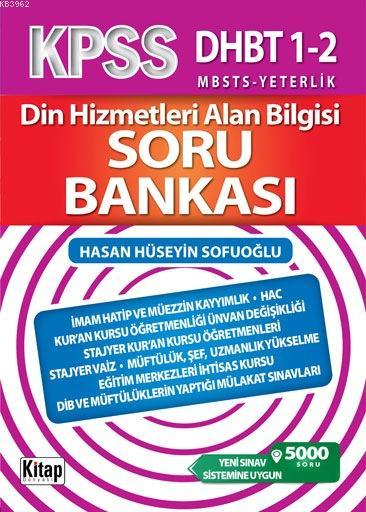 Din Hizmetleri Alan Bilgisi Soru Bankası; KPSS - DHBT 1-2, MBSTS - Yeterlilik