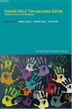 Çokkültürlü Toplumlarda Eğitim; Türkiye ve İsveçten Örnekler