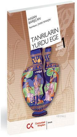 Tanrıların Yurdu Ege; Anadolu Mitolojisi 1
