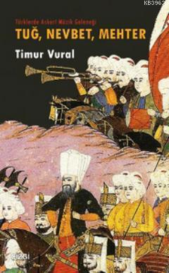 Tuğ, Nevbet, Mehter; Türklerde Askeri Müzik Geleneği