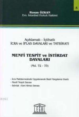 Açıklamalı- İçtihatlı İcra Ve İflas Davaları Ve Tatbikatı, Menfi Tespit Ve İstirdat Davaları- Seri 5