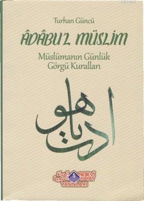 Adabu'l Müslim Müslümanın Günlük Görgü Kuralları