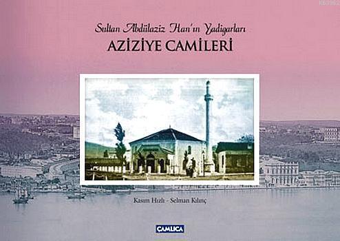 Aziziye Camileri (Ciltli)