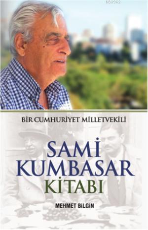 Sami Kumbasar Kitabı; Bir Cumhuriyet Milletvekili