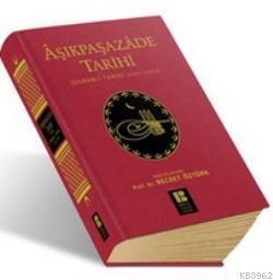 Aşıkpaşazade Tarihi - Osmanlı Tarihi 1285-1502
