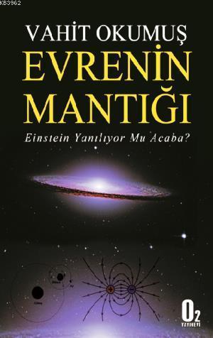 Evrenin Mantığı; Einstein Yanılıyor mu Acaba?