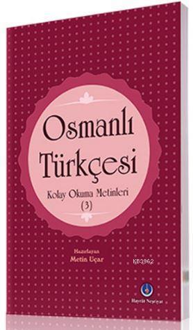 Osmanlı Türkçesi Kolay Okuma Metinleri 3