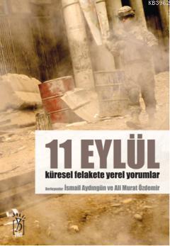 11 Eylül; Küresel Felakete Yerel Yorumlar