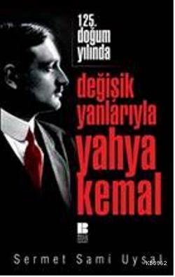 125. Doğum Yılında Değişik Yanlarıyla Yahya Kemal