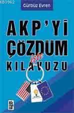 AKP'yi Çözdüm İşte Kılavuzu
