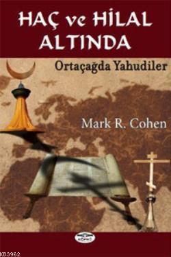 Haç ve Hilal Altında; Ortaçağda Yahudiler
