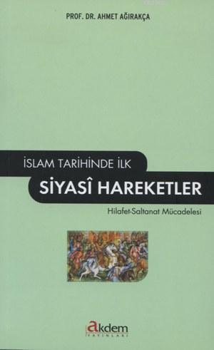 İslam Tarihinde İlk Siyasi Hareketler