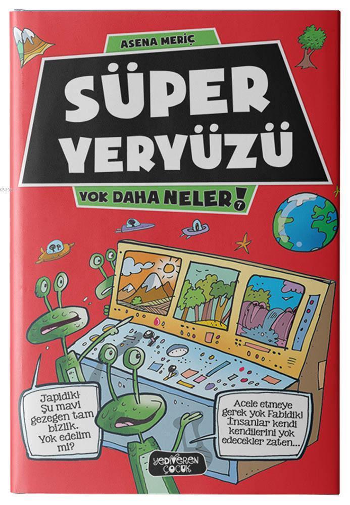 Süper Yeryüzü; Yok Daha Neler 7