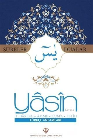 Sureler ve Dualar Yasin Tebareke Amme Cuma Fetih Türkçe Anlamları