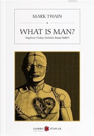 What is Man?; İngilizce-Türkçe Sözlüklü İnsan Nedir?