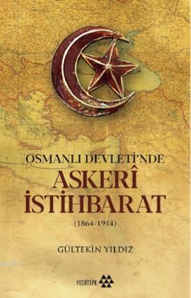 Osmanlı Devleti'nde Askeri İstihbarat; 1864 - 1914