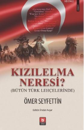 Kızılelma Neresi?; Bütün Türk Lehçelerinde