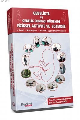 Gebelikte ve Gebelik Sonrası Dönemde Fiziksel Aktivite ve Egzersiz