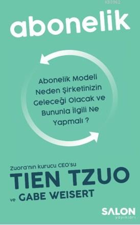 Abonelik; Abonelik Modeli Neden Şirketinizin Geleceği Olacak ve Bununla İlgili Ne Yapmalı?