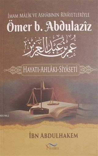 İmam Malik ve Ashabının Rivayetleriyle Ömer b. Abdulaziz; Hayatı-Ahlakı-Siyaseti