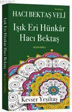 Işık Eri Hünkar Hacı Bektaş (Yeni Edisyon); Veliler Serisi 3