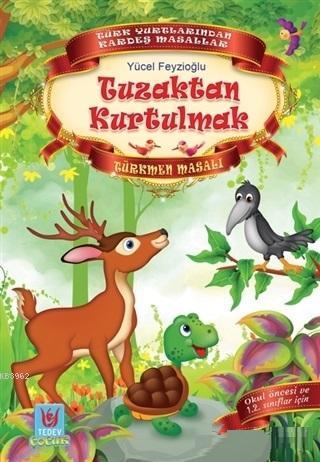 Tuzaktan Kurtulmak; Türkmen Masalı