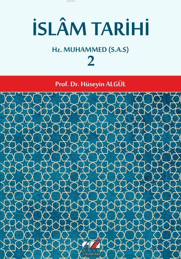 İslam Tarihi 2; Hz. Muhammed (S.A.S)