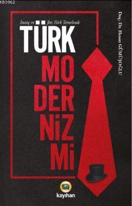 İnanç ve Jön Türk Temalinde Türk Modernizmi