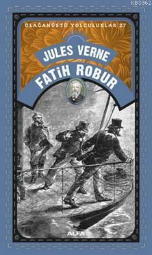 Fatih Robur; Olağanüstü Yolculuklar 27