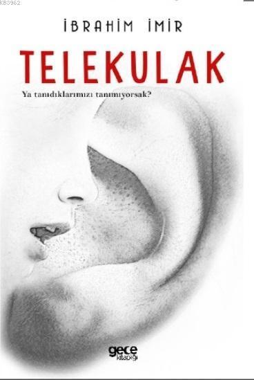 Telekulak; Ya Tanıdıklarımızı Tanımıyorsak
