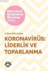Koronavirüs : Liderlik ve Toparlanma; Harvard Business Review Press