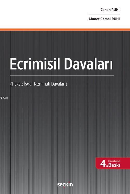 Ecrimisil Davaları; (Haksız İşgal Tazminatı Davaları)