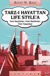 Tarz-ı Hayat'tan Life Style'a; Yeni Seçkinler, Yeni Mekânlar, Yeni Yaşamlar