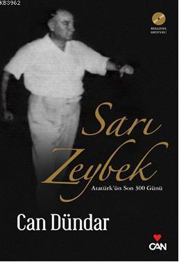 Sarı Zeybek (Dvd'li); Atatürk'ün Son 300 Günü