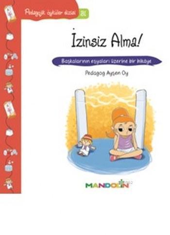 İzinsiz Alma!; Pedagojik Öyküler Dizisi 31