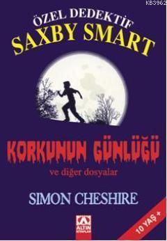 Özel Dedektif Saxby Smart Korkunun Günlüğü ve diğer dosyalar